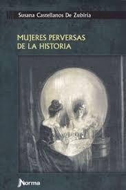MUJERES PERVERSAS DE LA HISTORIA