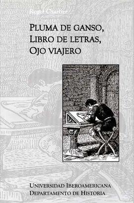 PLUMA DE GANSO, LIBRO DE LETRAS, OJO VIAJERO