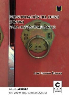 PRONUNCIACIÓN DEL CHINO (PINYIN) PARA HISPANOHABLANTES (LIBRO+ DESCARGA GRATUITA