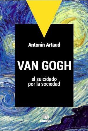 VAN GOGH, EL SUICIDADO POR LA SOCIEDAD