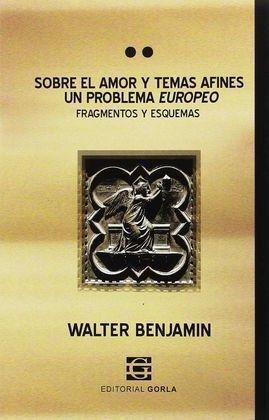 SOBRE EL AMOR Y TEMAS AFINES