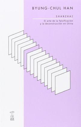 SHANZHAI. EL ARTE DE LA FALSIFICACION Y LA DECONSTRUCCION EN CHINA