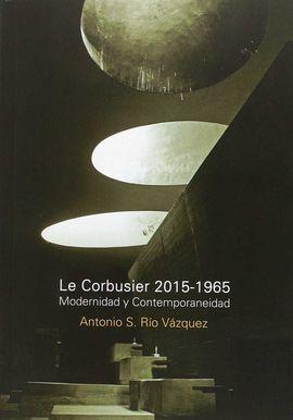 LE CORBUSIER 2015-1965