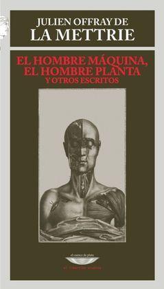 EL HOMBRE MAQUINA, EL HOMBRE PLANTA Y OTROS ESCRITOS