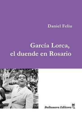 GARCIA LORCA, EL DUENDE EN ROSARIO