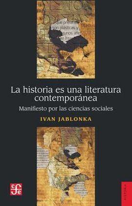 LA HISTORIA ES UNA LITERATURA CONTEMPORÁNEA