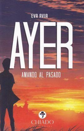 AYER AMADO AL PASADO