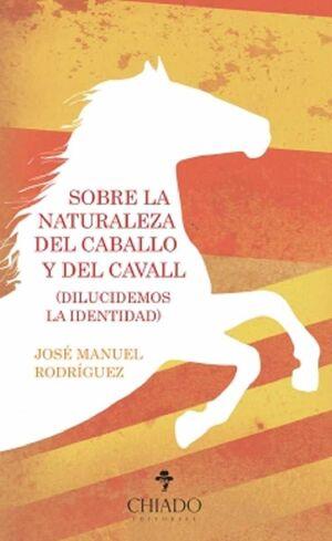 SOBRE LA NATURALEZA DEL CABALLO Y DEL CAVALL