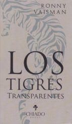 LOS TIGRES TRANSPARENTES