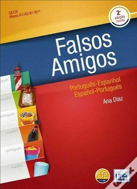 FALSOS AMIGOS (2.ª EDIÇ O REVISTA - LIVRO SEGUNDO O NOVO ACORDO ORTOGRÁFICO) A1,