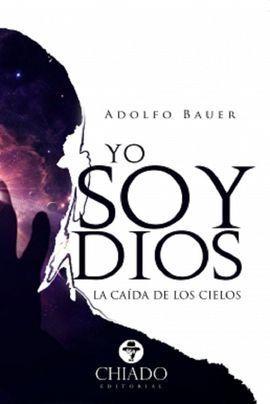 YO SOY DIOS. LA CAÍDA DE LOS CIELOS